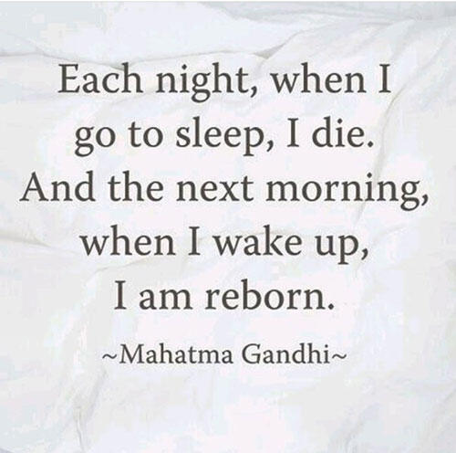 sleep-quote-mahatma-gandhi-each-night-when-i-go-to-sleep-i-die-and-the-next-morning-i-am-reborn